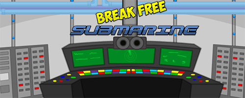 Break Free The Submarine